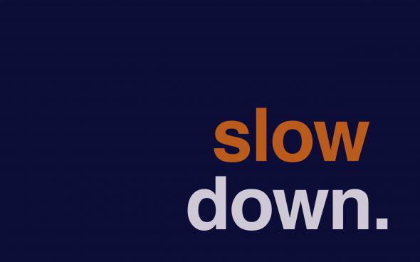 slow down_minimalwall